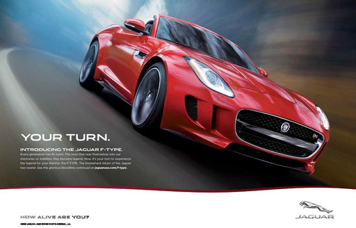 Jaguar's new global marketing campaign, Your Turn, features vibrant ads that capture the true beauty and distinctive design of the all-new 2014 Jaguar F-TYPE.