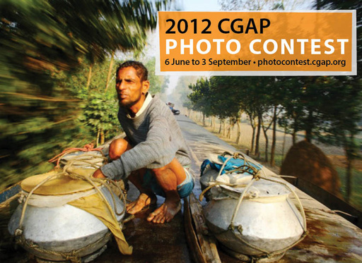 Submit your entries for the 2012 CGAP Photo Contest at photocontest.cgap.org.