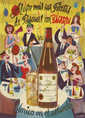 "1950s ad from Cuba features BACARDÍ rum as the centerpiece drink of festivities reminding hosts to ""Make your holidays better with BACARDÍ, one-of-a-kind."""