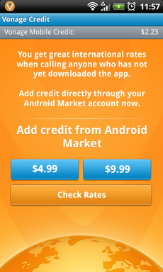 Vonage Mobile® users can add calling credit - for $4.99 or $9.99 - to call mobile and landline phones, with easy payment through iTunes® or Android Market™.