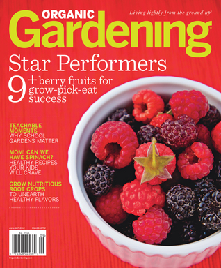 Organic Gardening Magazine's August/September issue- on stands now- features garden-fresh recipes for the season. (Organic Gardening Magazine)