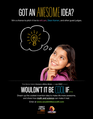 Wouldn't It Be Cool If… challenges youth ages 10-15 to dream up the coolest thing to make their life, community or even the world more awesome, and then to think about how science and math could help bring those ideas to life.