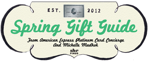 Spring Gift Guide from American Express Platinum Card Concierge and Michelle Madhok