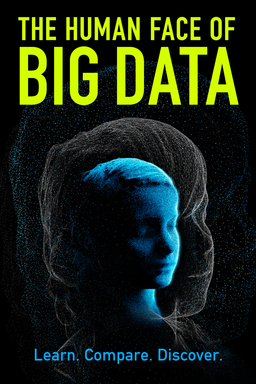 The Human Face of Big Data graphic