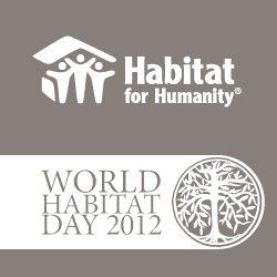 Habitat for Humanity will work to empower communities by raising awareness and encouraging action on World Habitat Day. For more information, visit www.habitat.org/whd/2012.