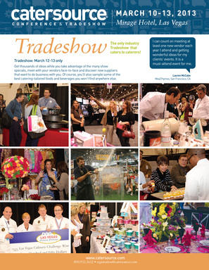 Catersource has the largest catering-specific Tradeshow in the country, featuring innovative new products, supplier connections and special offers.