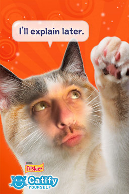 Visit the App Store to download the free Friskies ''Catify Yourself'' app and find out what you or your friends and family would look like as cats and send cat-ified photos with funny captions.