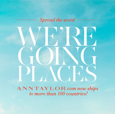 Ann Taylor Now Ships to more 100 countries