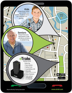 eTrak's uses range from children, to elderly, to assets. Using your smartphone, computer or tablet, you will Always Know where the things that matter most are.
