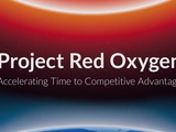 Project Red Oxygen – Accelerating time to competitive advantage