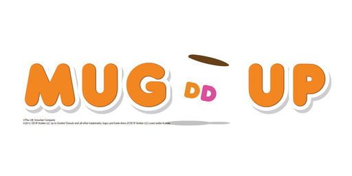 Dunkin' Donuts® Mug Up Promotion