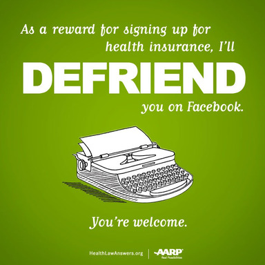 Health Care Law E-Card As a reward for signing up for health insurance, I'll defriend you on Facebook. You're welcome.