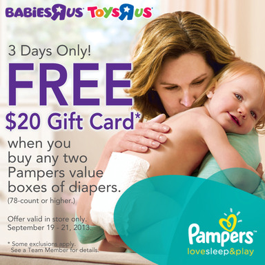 "Parents shopping at Babies ""R"" Us Sept 19 - 21 receive a free $20 gift card with an in-store purchase of two Pampers Swaddlers or Cruisers economy packs."