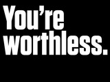 63684-youre-worthless-sm
