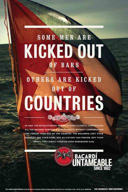 "BACARDÍ Untameable Since 1862 print advertisement - ""Some men are kicked out of bars, others are kicked out of countries."""