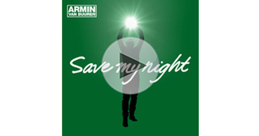 """Save My Night"" – Exclusive Track from Armin Van Buuren"