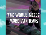 "Bowling Alley Oops – ""The World Needs More Airheads"" campaign celebrates real-life airhead moments."