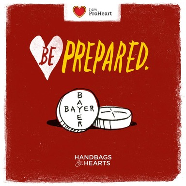 Bayer and WomenHeart are calling for heart attack preparedness. Know the symptoms, make healthy choices and carry Bayer® Aspirin in your handbag. Visit HandbagsAndHearts.com to learn more.