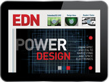 The EDN Tablet Edition is a quarterly digital experience designed to inform, educate & connect design engineers.  Each issue delivers coverage around a technology/end market & recent industry events.