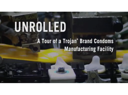 "Unrolled: ""How Trojan® Brand Condoms Are Made."""