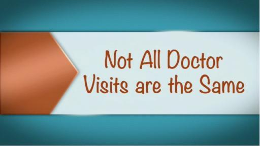 Not All Doctor Visits are the Same