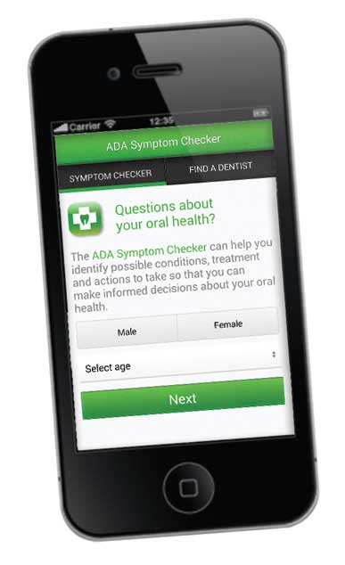 Use the ADA Symptom Checker to help learn more about what your teeth are gums are trying to tell you.
