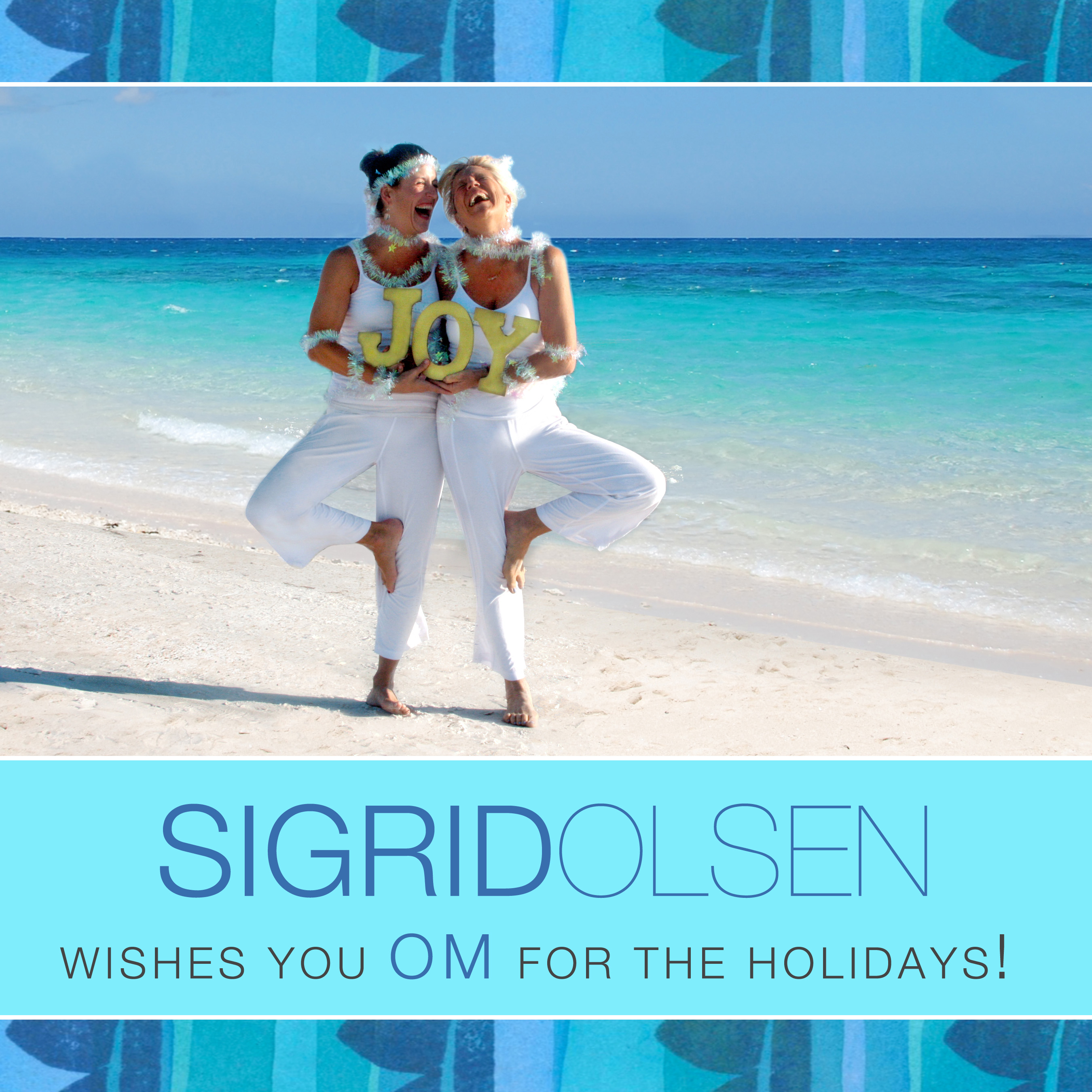 SIGRID OLSEN wishes you OM for the holidays!