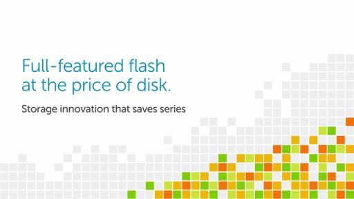 Full-featured flash at the price of disk: Dell storage innovation that saves series