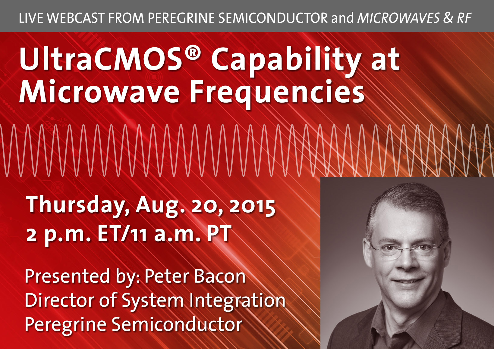 "Peregrine Semiconductor is sponsoring a Microwaves & RF webinar titled ""The Continuing Adventures of CMOS Technology—Power and Linearity at Microwave Frequencies."""