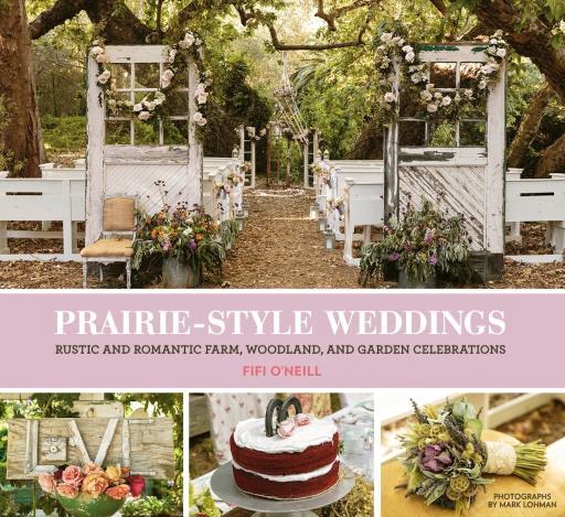 Fifi O'Neill Prairie Style Weddings, Cover Photo: Mark Lohman