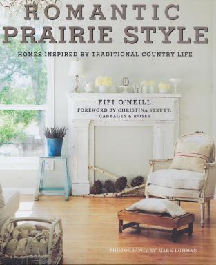 Fifi O'Neill Romantic Prairie Style, Cover Photo: Mark Lohman