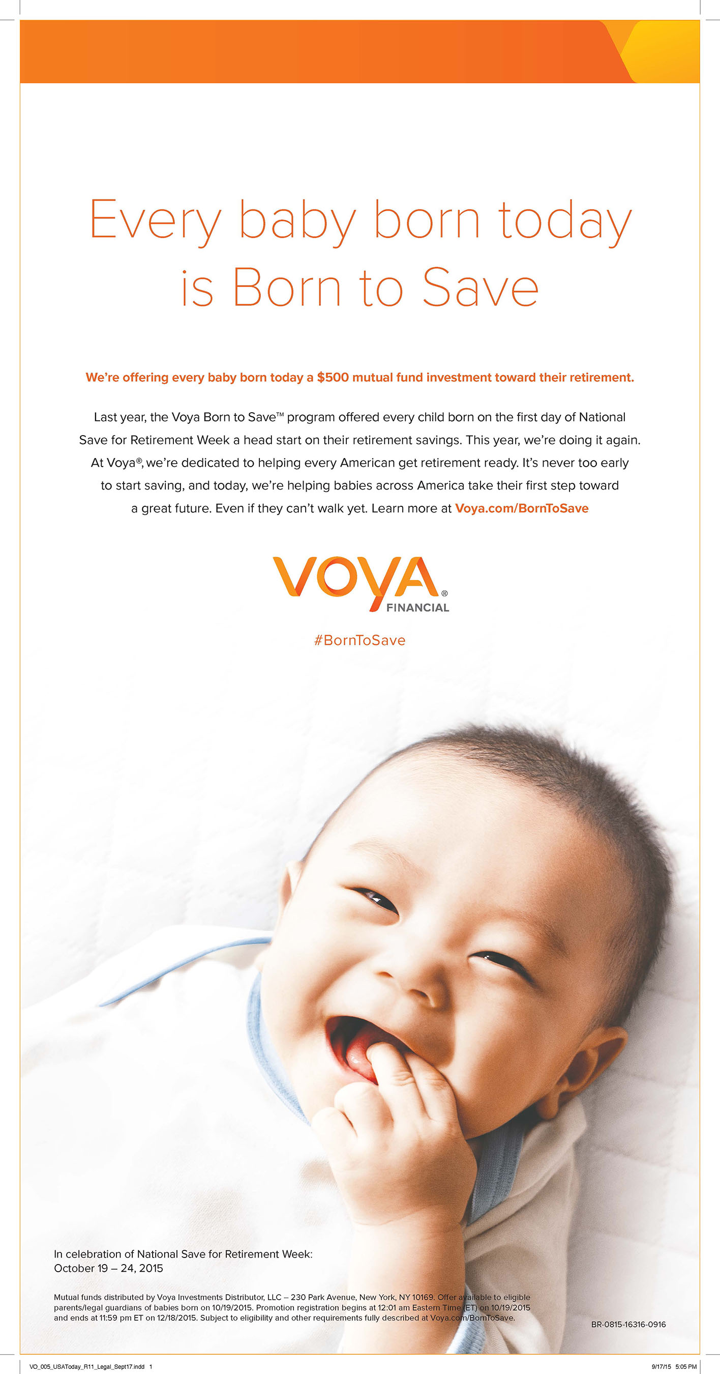 Voya Financial is offering every baby born in the U.S. on October 19, 2015 a $500 mutual fund investment as a head start on their retirement savings through the Voya Born to Save™ program.