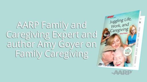 AARP Family and Caregiving Expert Amy Goyer shares tips on family caregiving