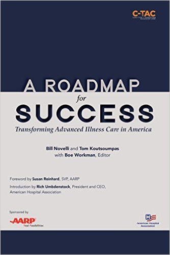 A Roadmap for Success shows the current status of advanced illness care in the United States and ways to achieve real change to improve the care seriously ill people should receive.