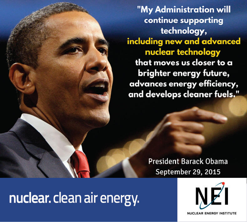 PRES. OBAMA DECLARED HIS SUPPORT FOR ADVANCED NUCLEAR REACTORS IN A WHITE HOUSE PROCLAMATION LAST SEPTEMBER.