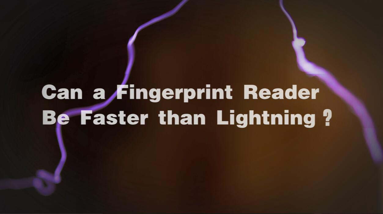 Can a fingerprint reader be faster than lightning?