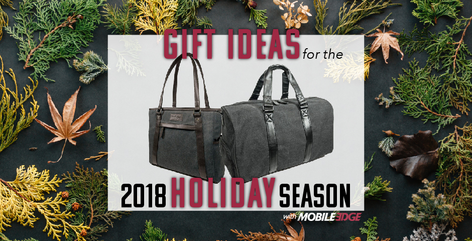 Mobile Edge Gift Ideas for the 2018 Holiday Season
