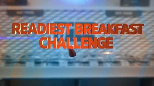 Readiest Breakfast Challenge
