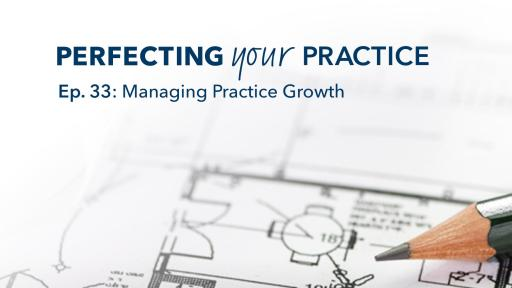 An infographic that says, Episode 33: Managing Practice Growth.