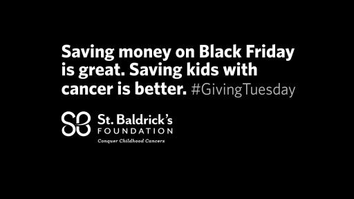 Saving money on black friday is great. Saving kids with cancer is better. #givingTuesday