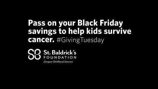 Pass on your black friday savings to help kids survive cancer. #GivingTuesday