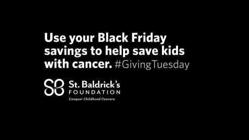Use your black friday savings to help save kids with cancer. #givingTuesday