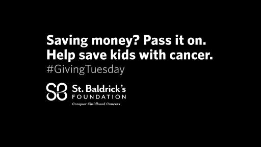 Saving money? Pass it on. Help save kids with cancer. #GivingTuesday
