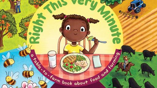 Child's Book Cover that says Right This Very Minute, a table to farm book about food and farming.
