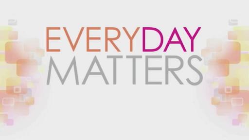 Make Every Day Matter