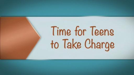 Time for Teens to Take Charge