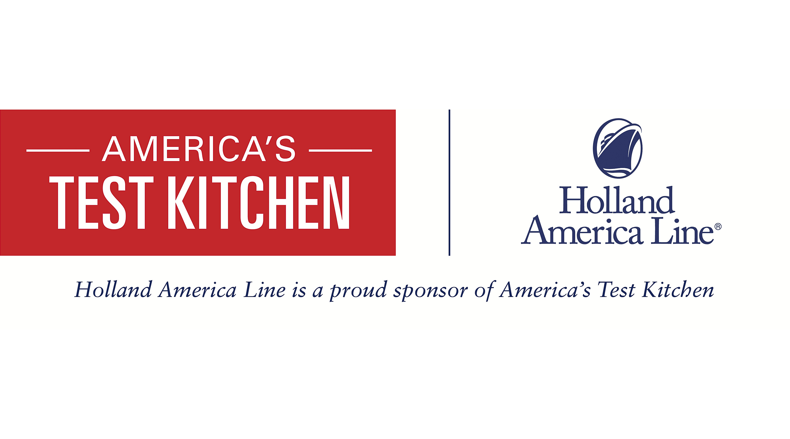 Holland America Line is a proud sponsor of America's Test Kitchen.