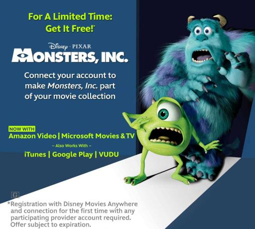 Get Monsters Inc free* when you connect your Disney Movies Anywhere account.