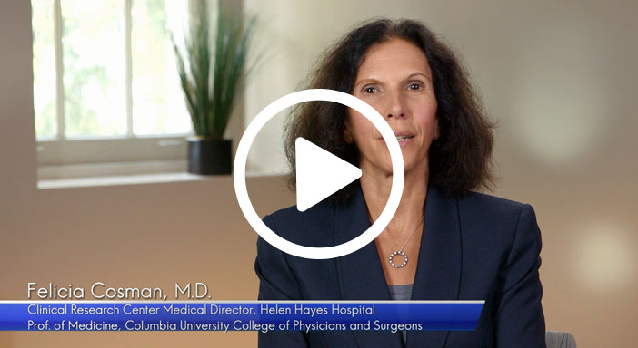 Felicia Cosman, M.D., Clinical Research Center Medical Director, Helen Hayes Hospital, Prof. of Medicine, Columbia University College of Physicians and Surgeons