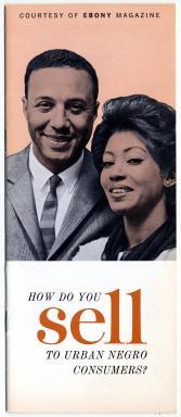"""Brochure, """"How do you sell to urban negro consumers? Courtesy Ebony magazine,"""" circa 1960"""